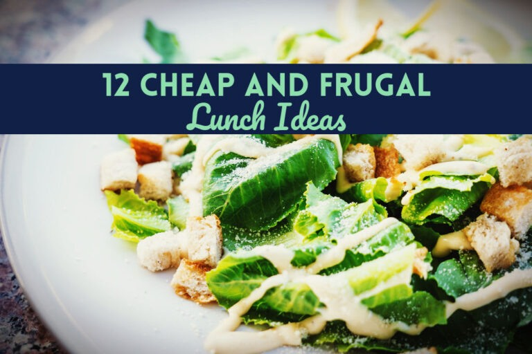 12 Cheap and Frugal Lunch Ideas