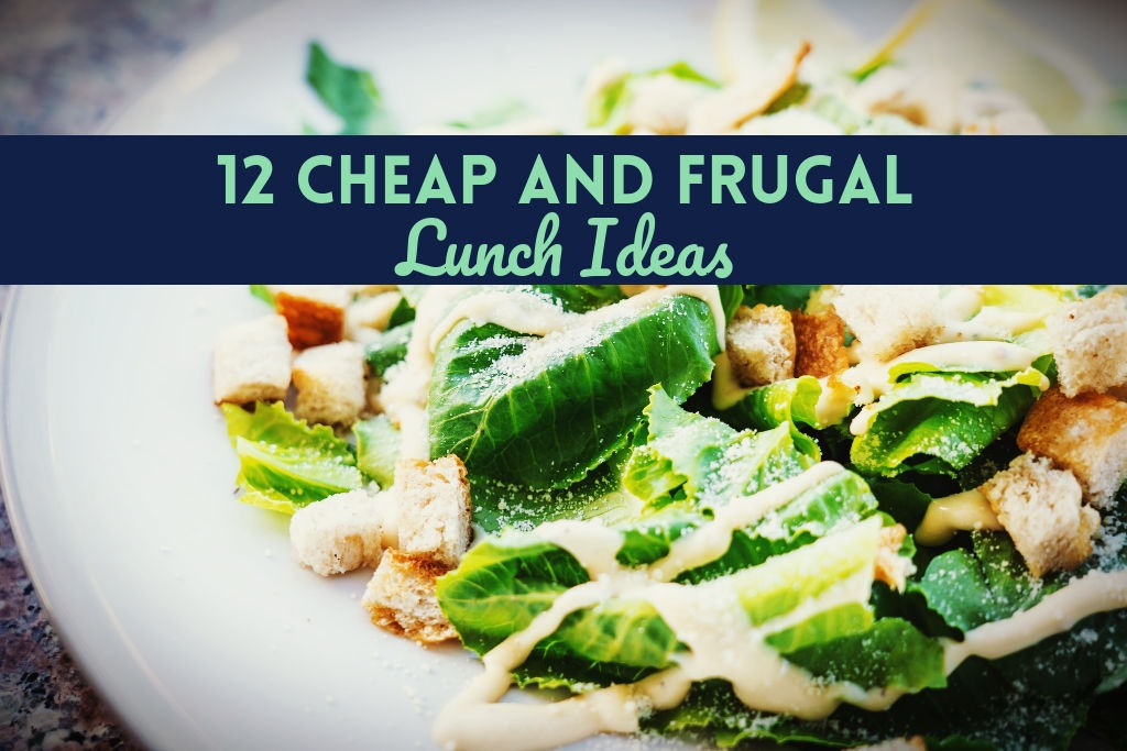 Read more about the article 12 Cheap and Frugal Lunch Ideas