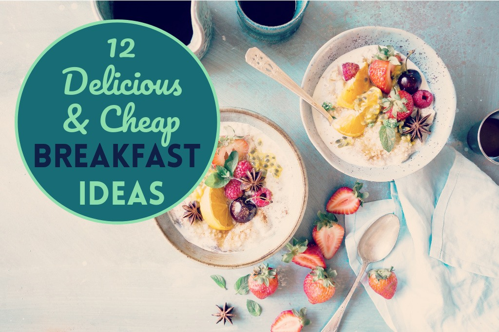Read more about the article 12 Delicious and Cheap Breakfast Ideas