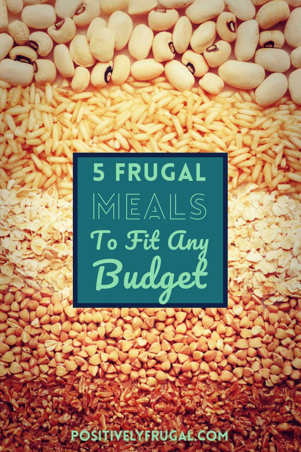 5 Frugal Meals to Fit Any Budget by PositivelyFrugal.com