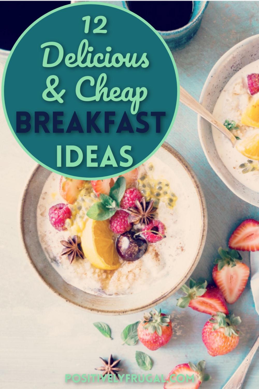 Cheap Breakfast Ideas by PositivelyFrugal.com
