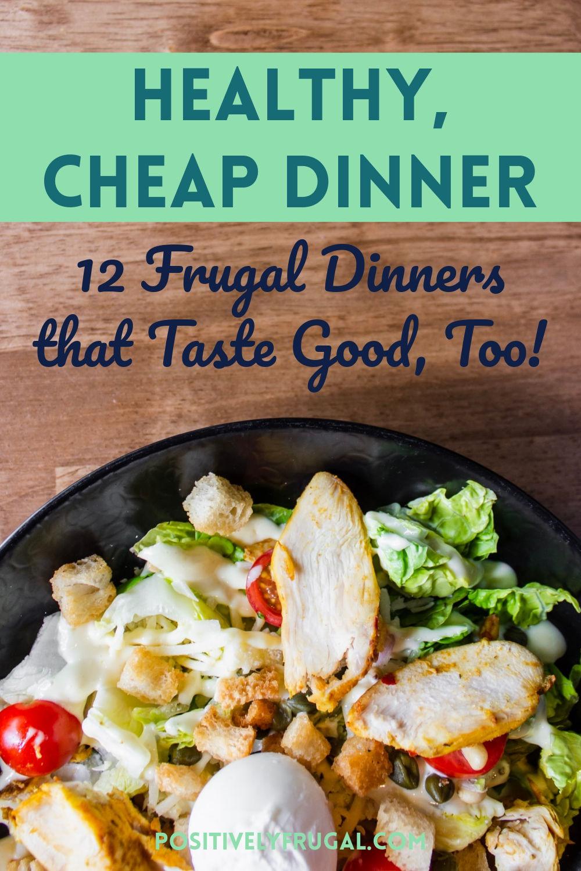Cheap Dinner by PositivelyFrugal.com