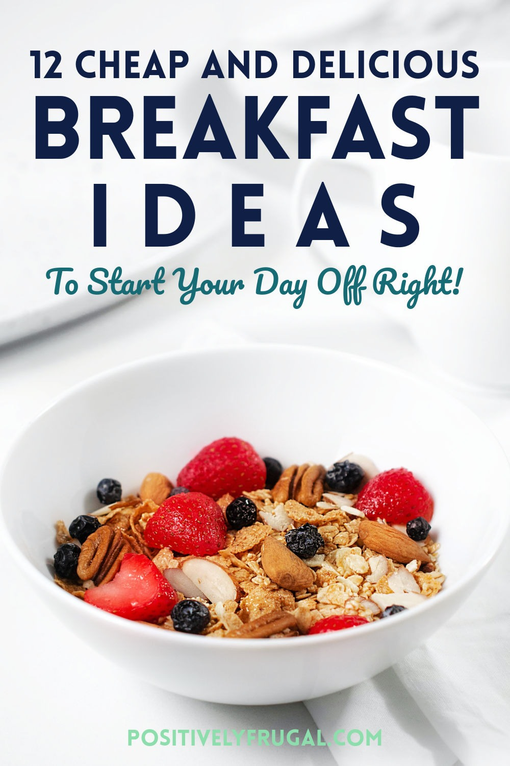 Delicious and Cheap Breakfast Ideas by PositivelyFrugal.com