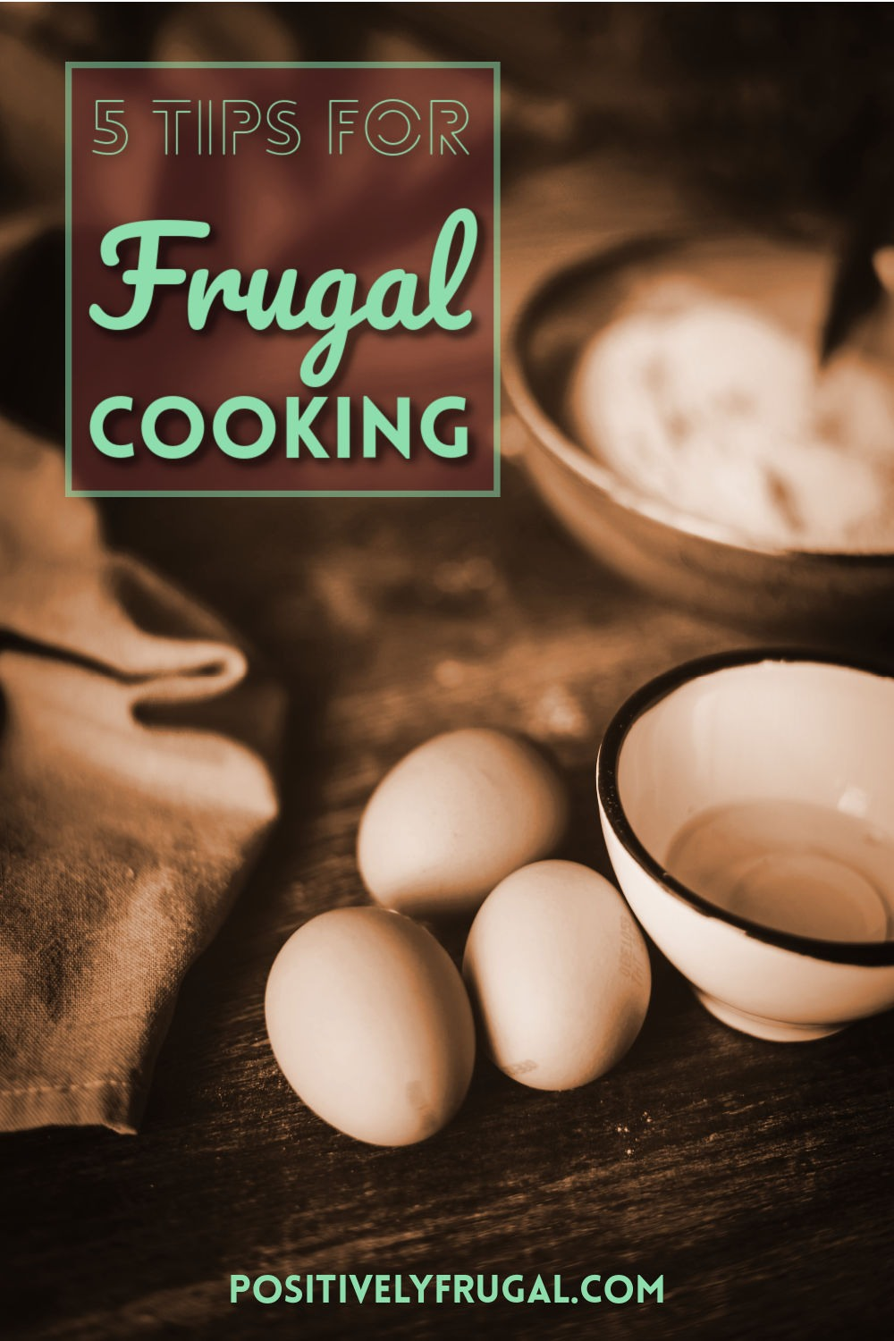 Five Tips for Frugal Cooking by PositivelyFrugal.com