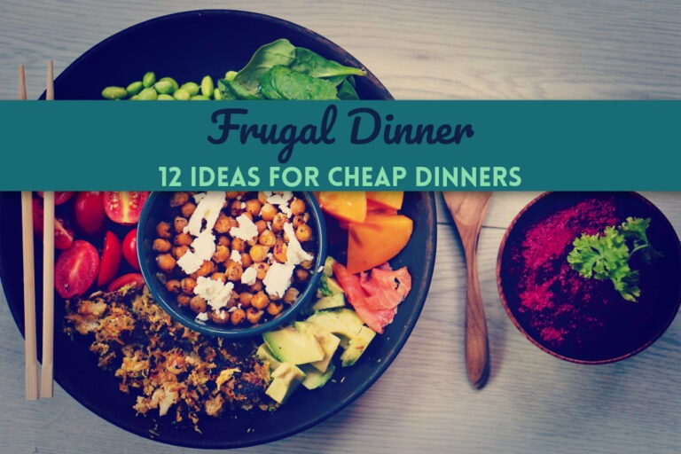 Frugal Dinner: 12 Ideas for Cheap Dinners