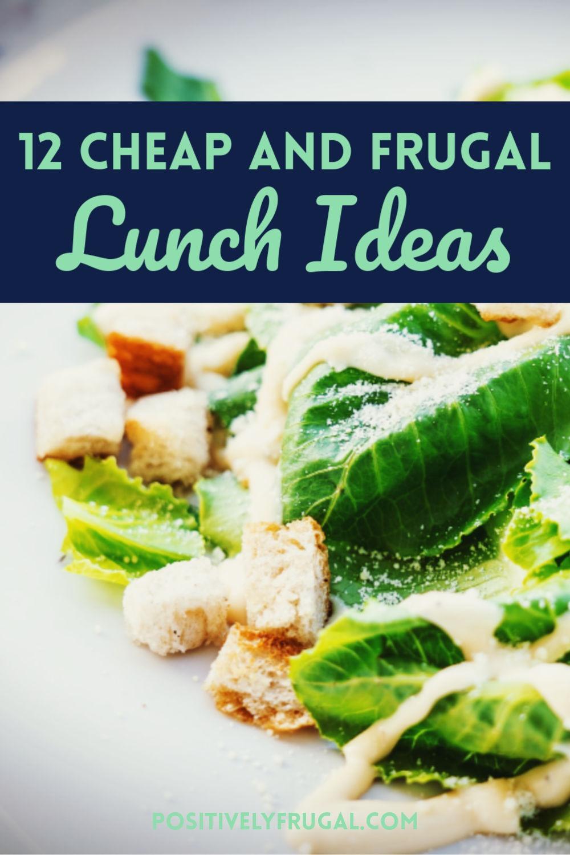 Frugal Lunch Ideas by PositivelyFrugal.com