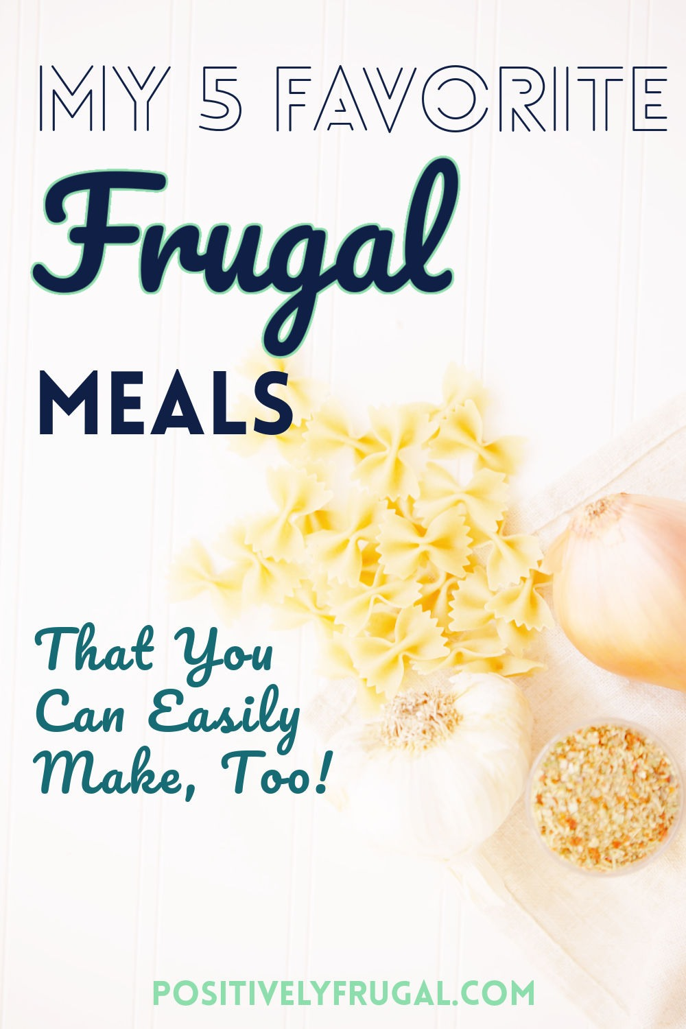 Frugal Meals that You Can Make by PositivelyFrugal.com