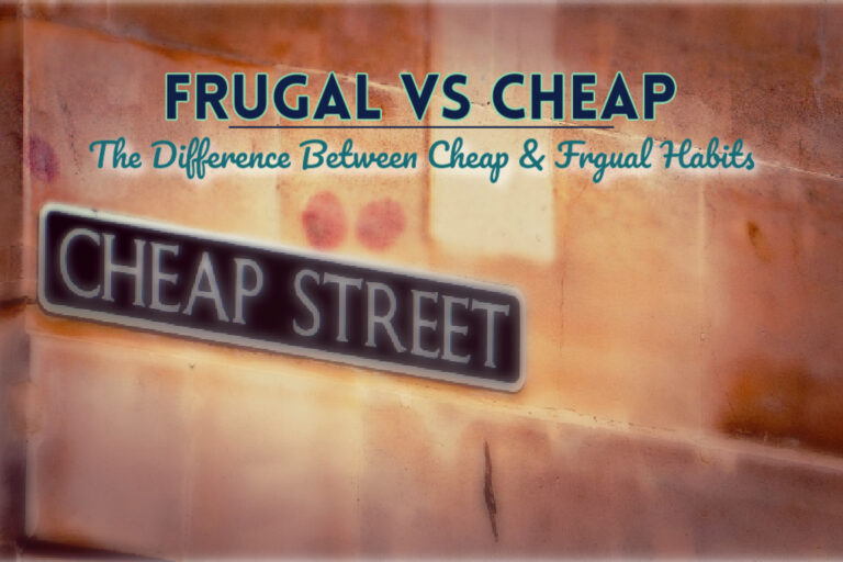 Read more about the article Frugal vs Cheap: The Difference Between Cheap and Frugal Habits