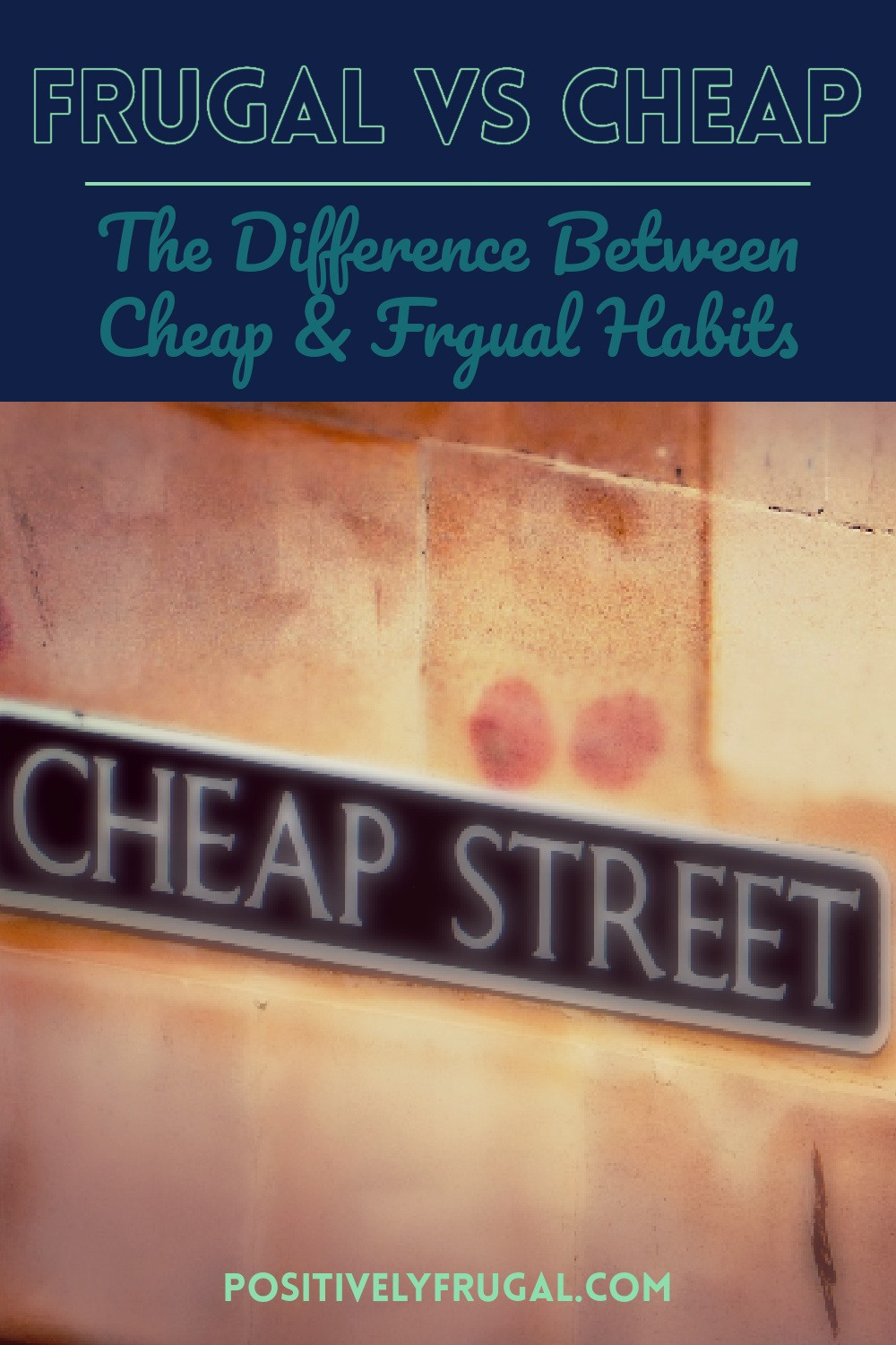 Frugal vs Cheap by PositivelyFrugal.com
