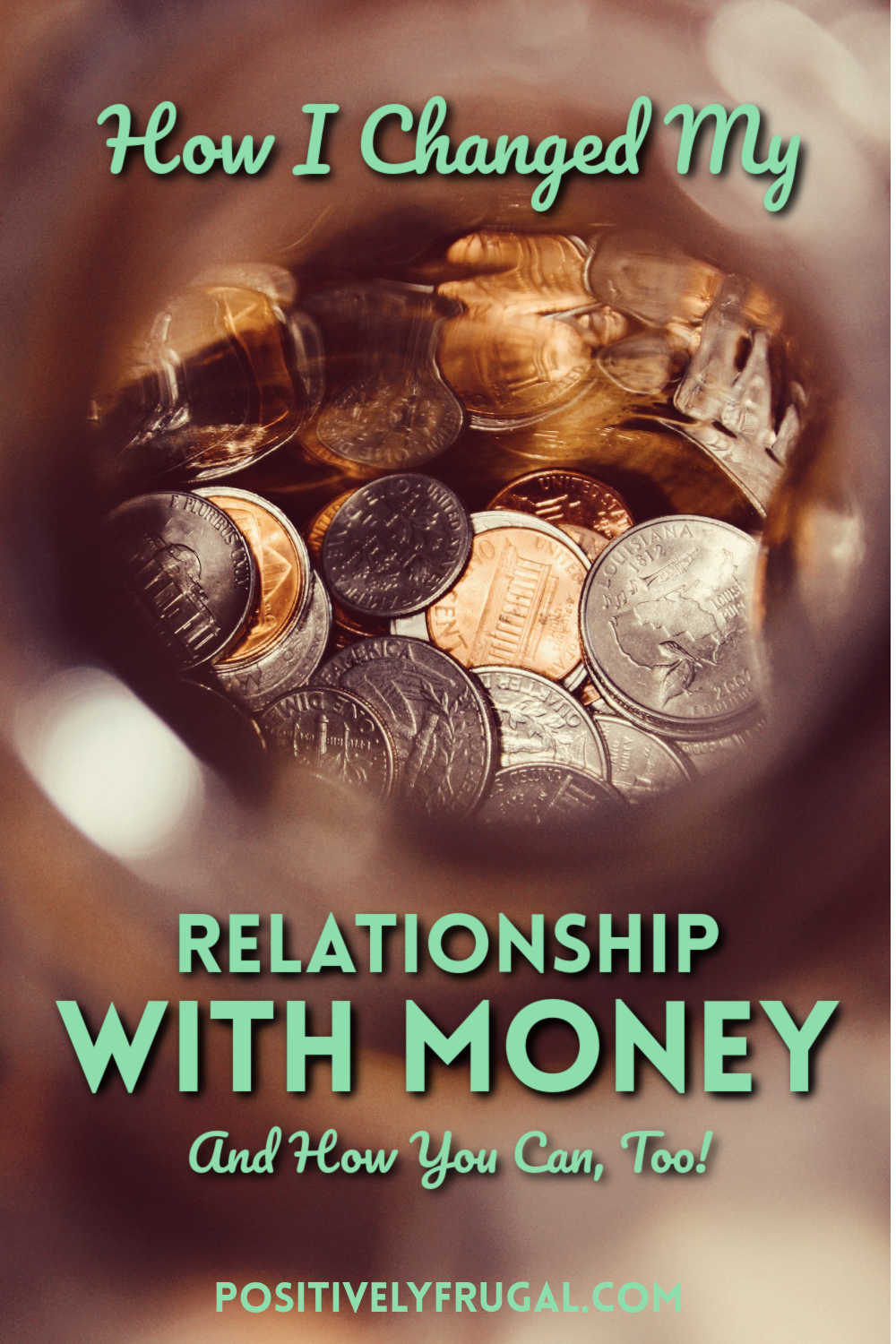 How I Changed My Relationship with Money and You Can Too by PositivelyFrugal.com