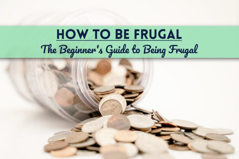 How To Be Frugal: A Guide for Beginners