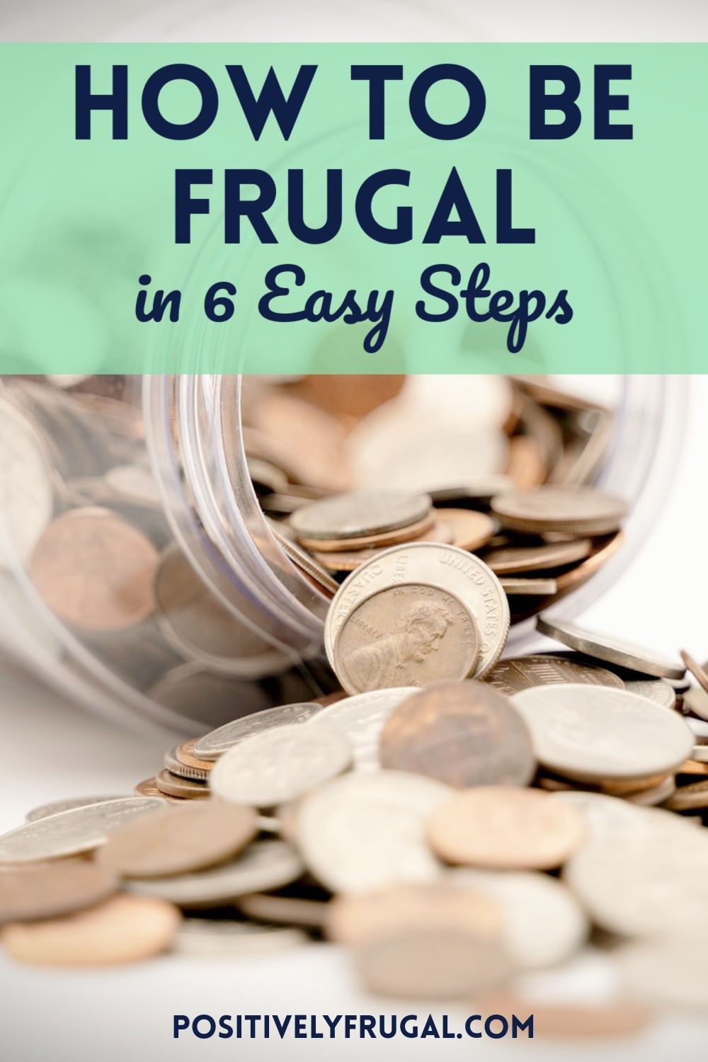 How To Be Frugal by PositivelyFrugal.com