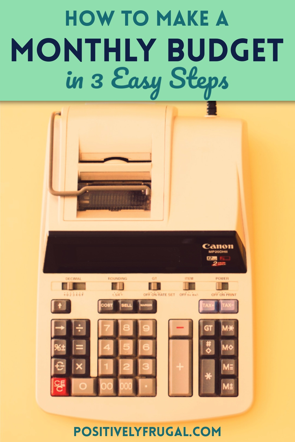 How To Make a Monthly Budget by PositivelyFrugal.com