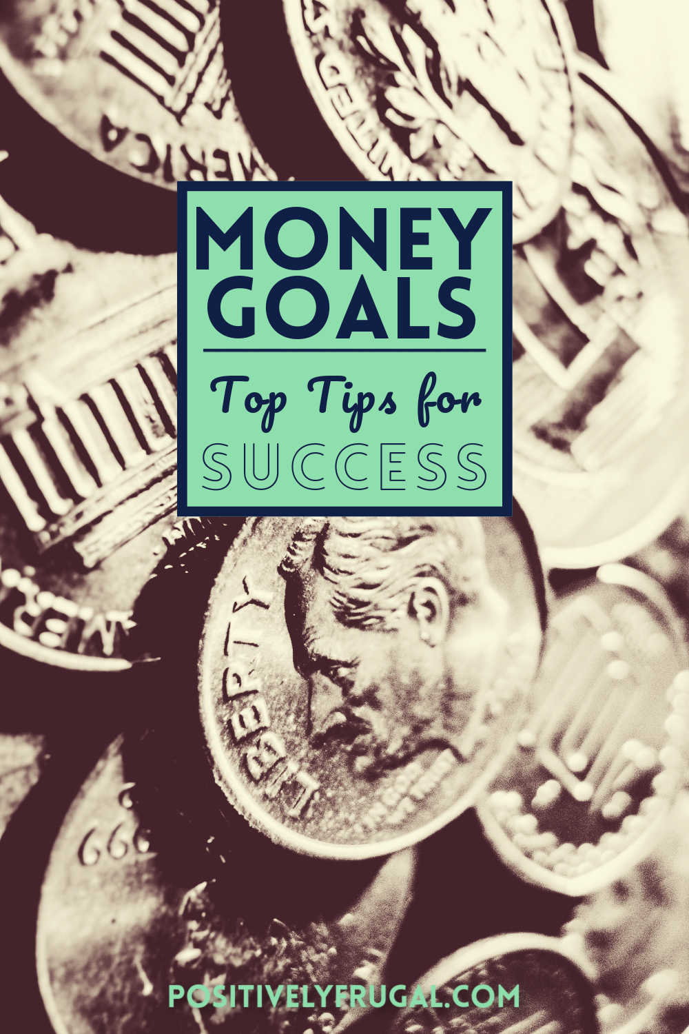 Money Goals Tips for Success by PositivelyFrugal.com