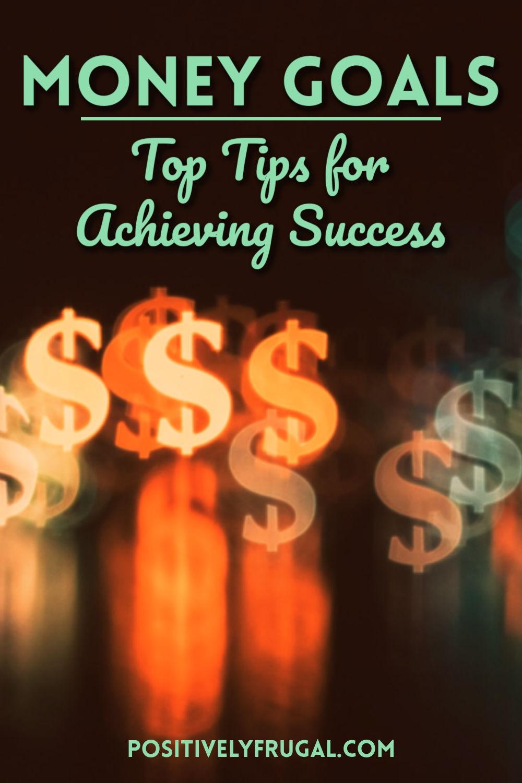 Money Goals Tips by PositivelyFrugal.com