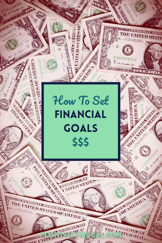 Set Financial Goals by PositivelyFrugal.com