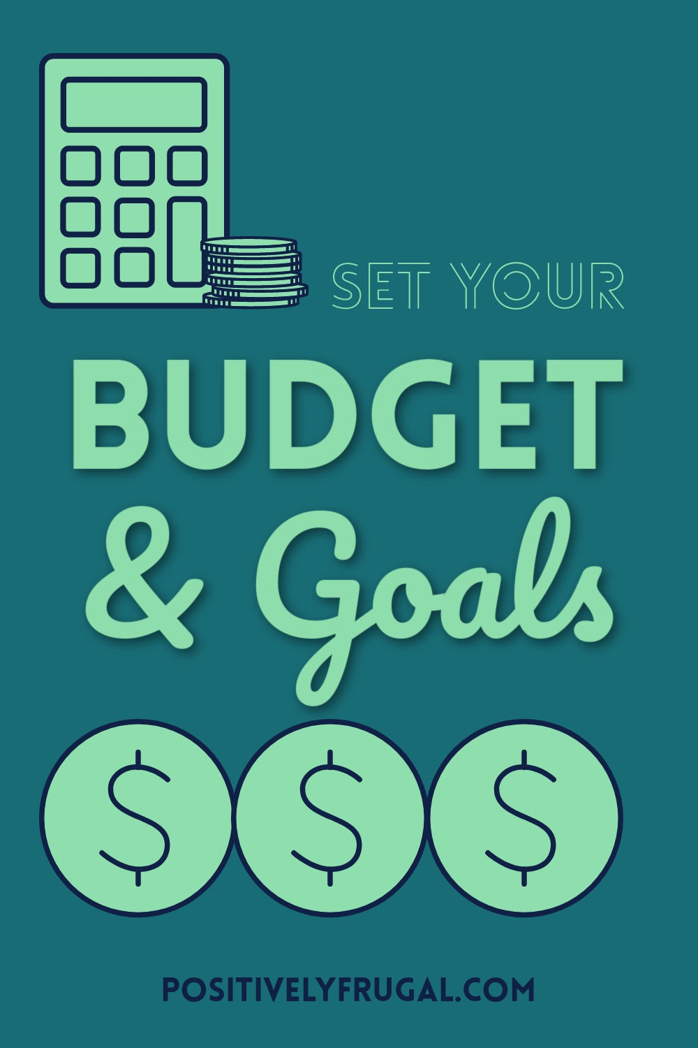 Set Your Budget and Goals by PositivelyFrugal.com