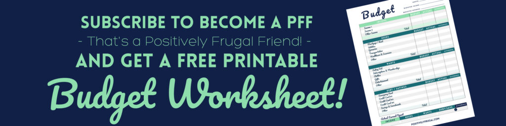 Subscribe to become PFF Budget Worksheet with Categories by PositivelyFrugal.com