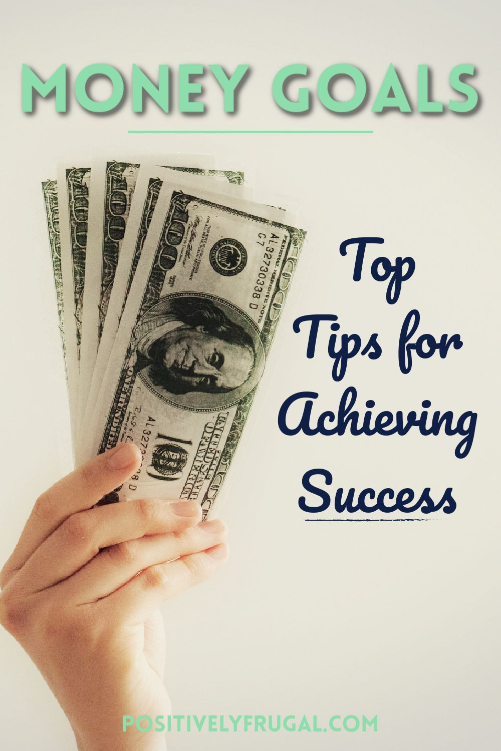 Tips for Achieving Money Goals by PositivelyFrugal.com