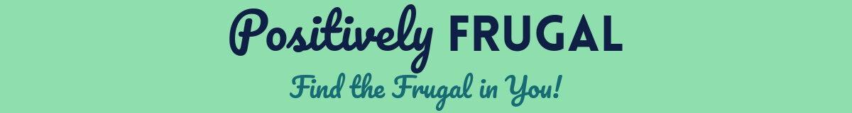 Positively Frugal