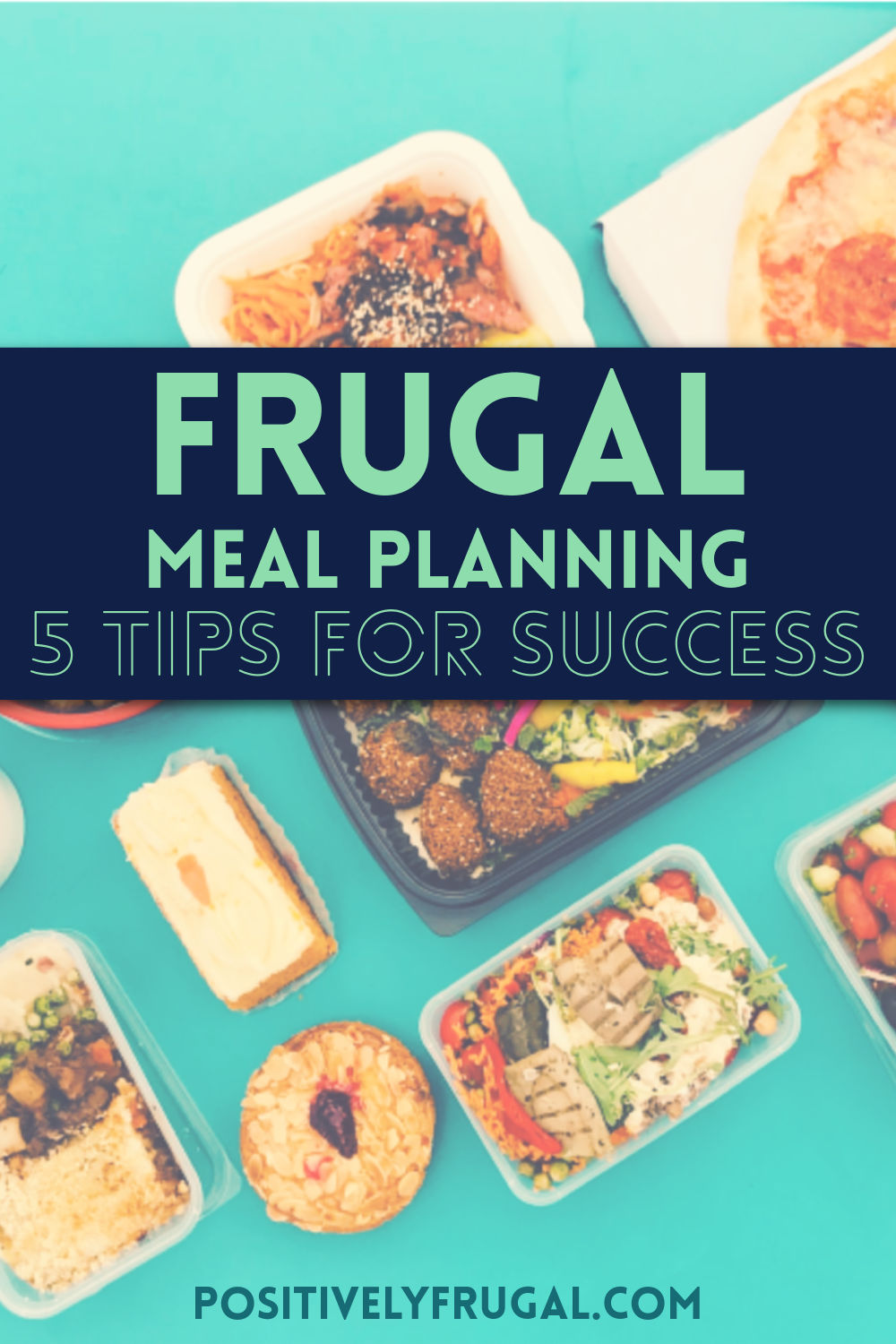 5 Tips for Frugal Meal Planning Success by PositivelyFrugal.com