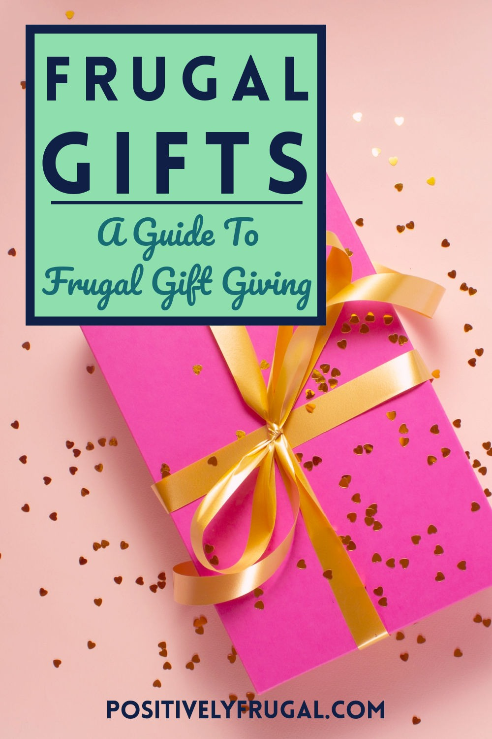 A Guide to Frugal Gift Giving by PositivelyFrugal.com
