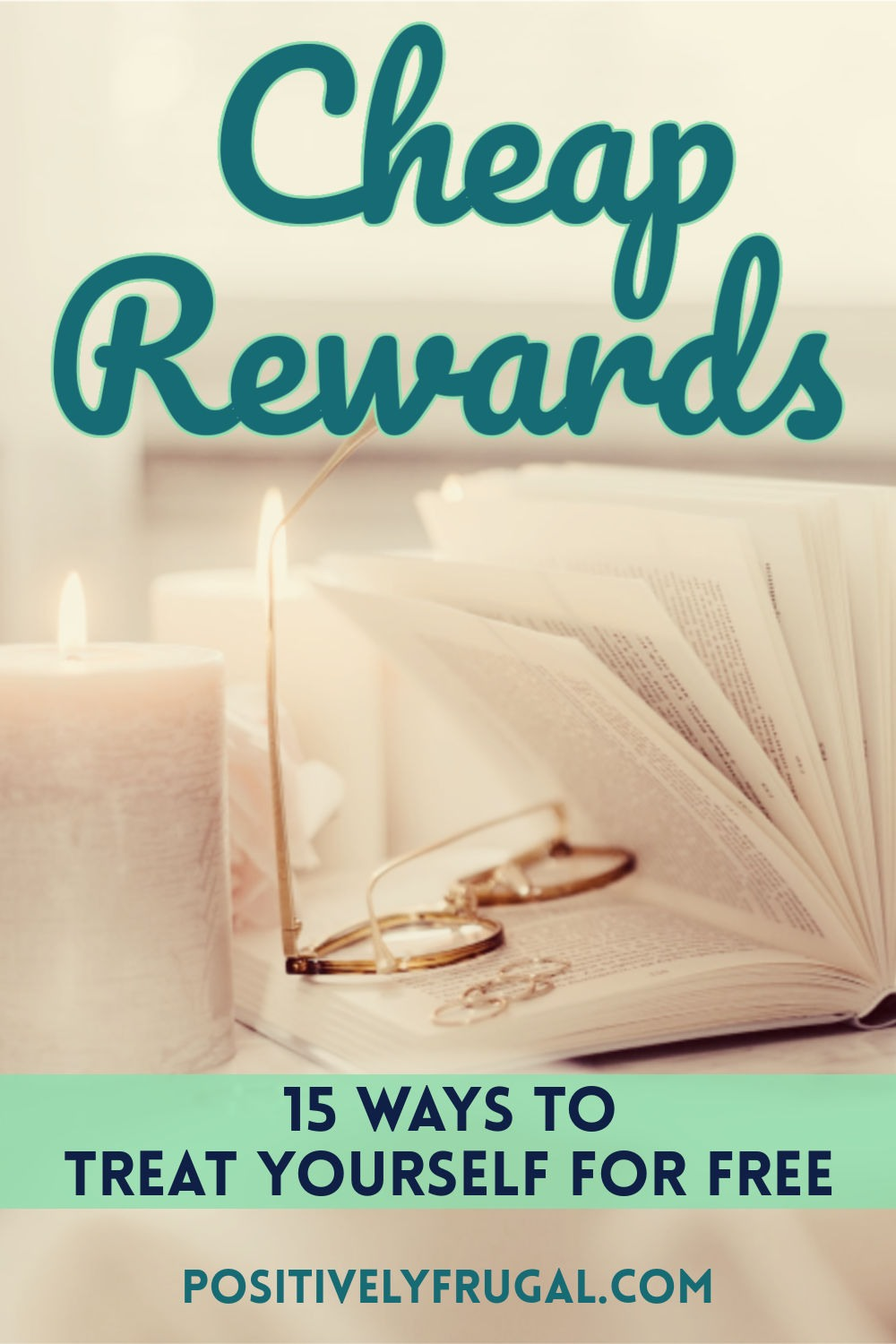 Cheap Rewards Ways To Treat Yourself for Free by PositivelyFrugal.com