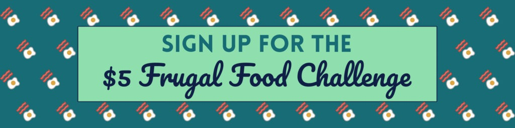 Sign Up for the $5 Food Challenge Lead Magnet by PositivelyFrugal.com