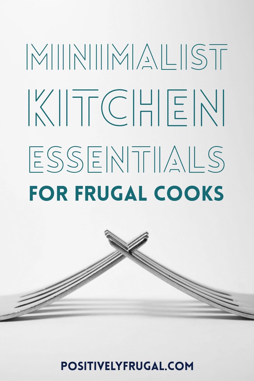 Frugal Cooks Minimalist Kitchen Essentials List by PositivelyFrugal.com