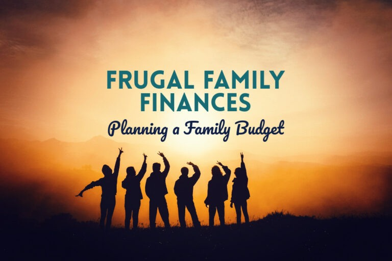 Read more about the article Frugal Family Finances: Planning a Family Budget