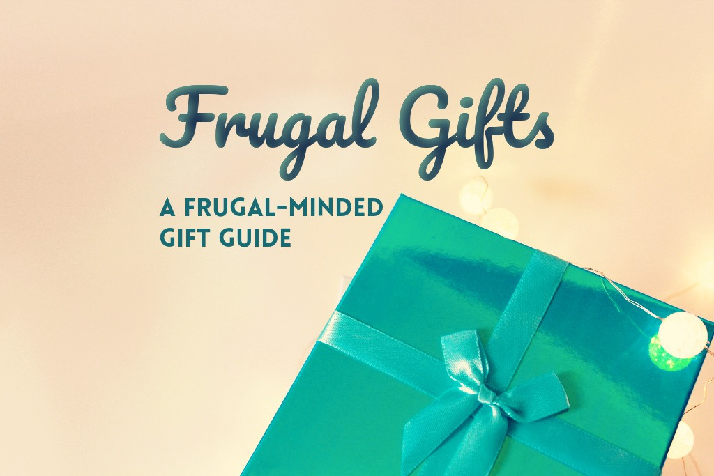Frugal Gifts: A Frugal-Minded Gift Guide