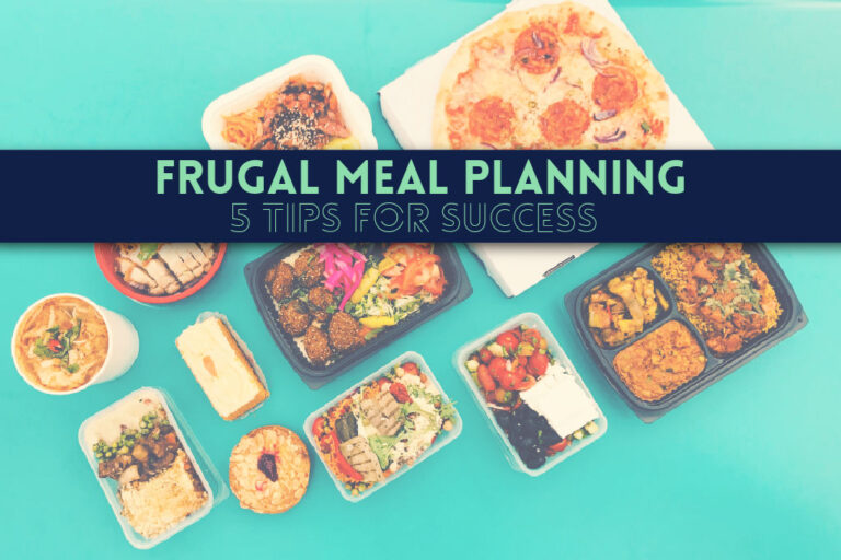 Read more about the article Frugal Meal Planning: 5 Tips for Success