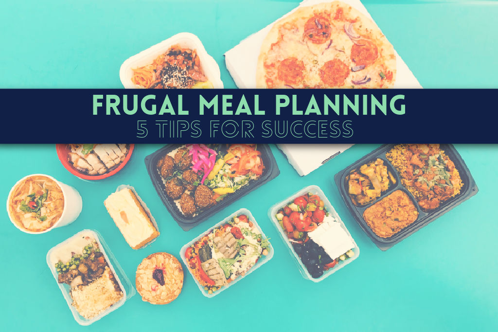 You are currently viewing Frugal Meal Planning: 5 Tips for Success