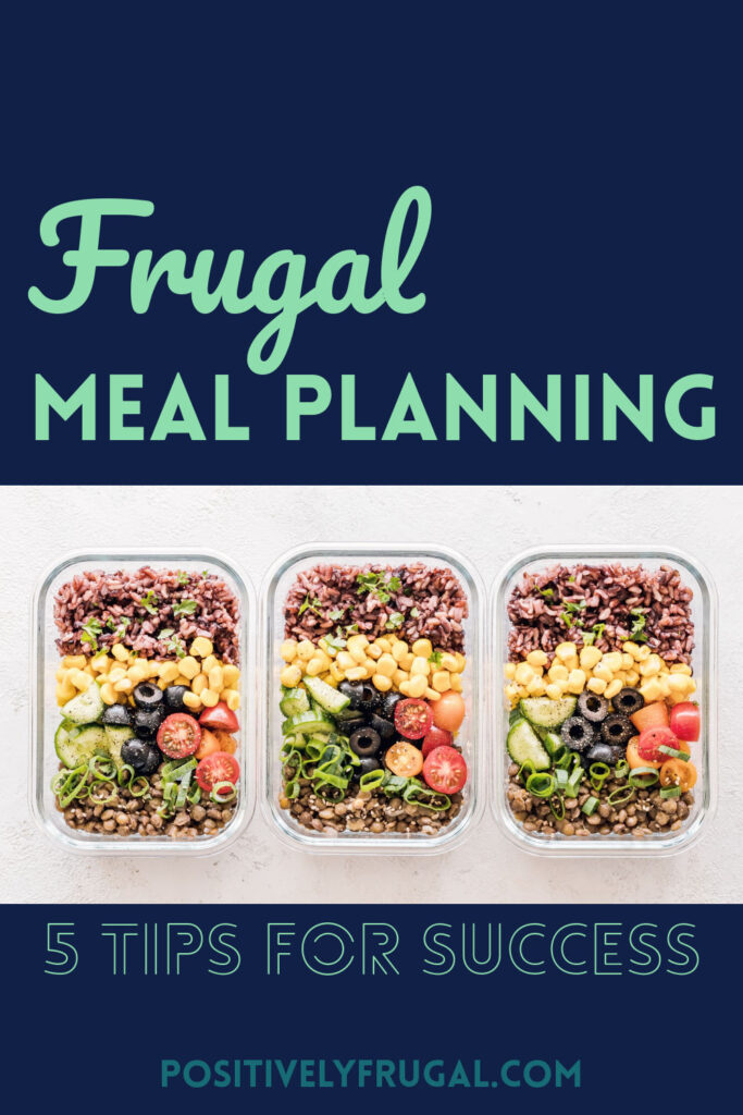Frugal Meal Planning Success by PositivelyFrugal.com