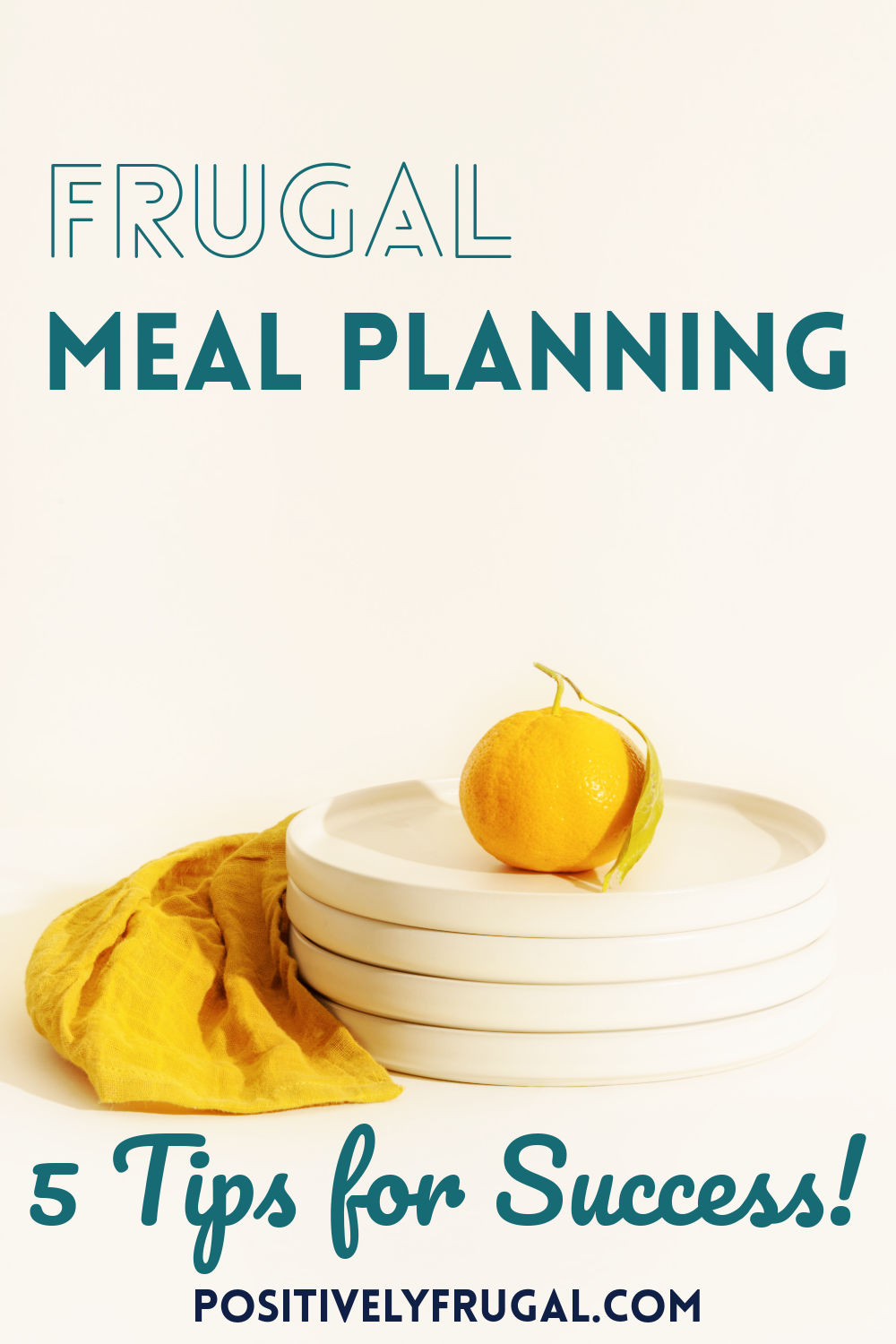 Frugal Meal Planning Tips for Success by PositivelyFrugal.com