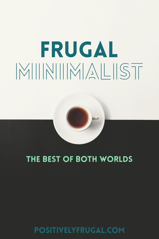 Frugal Minimalist Best of Both Worlds by PositivelyFrugal.com