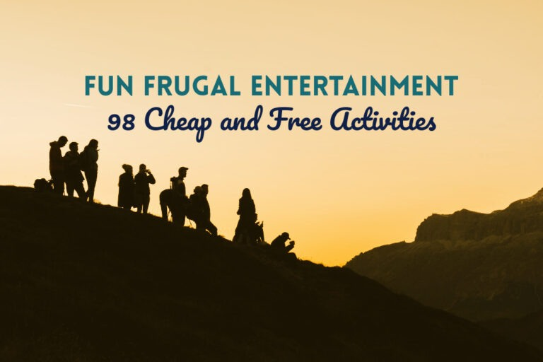 Read more about the article Fun Frugal Entertainment: 98 Cheap and Free Activities