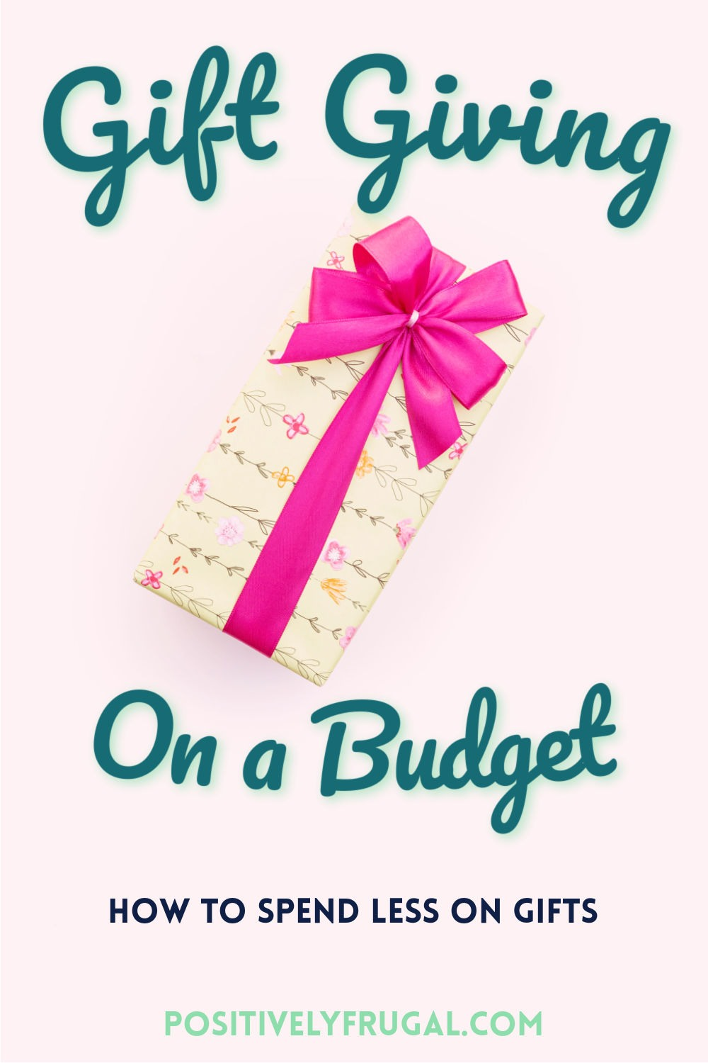 Gift Giving on a Budget How To Spend Less on Gifts by PositivelyFrugal.com