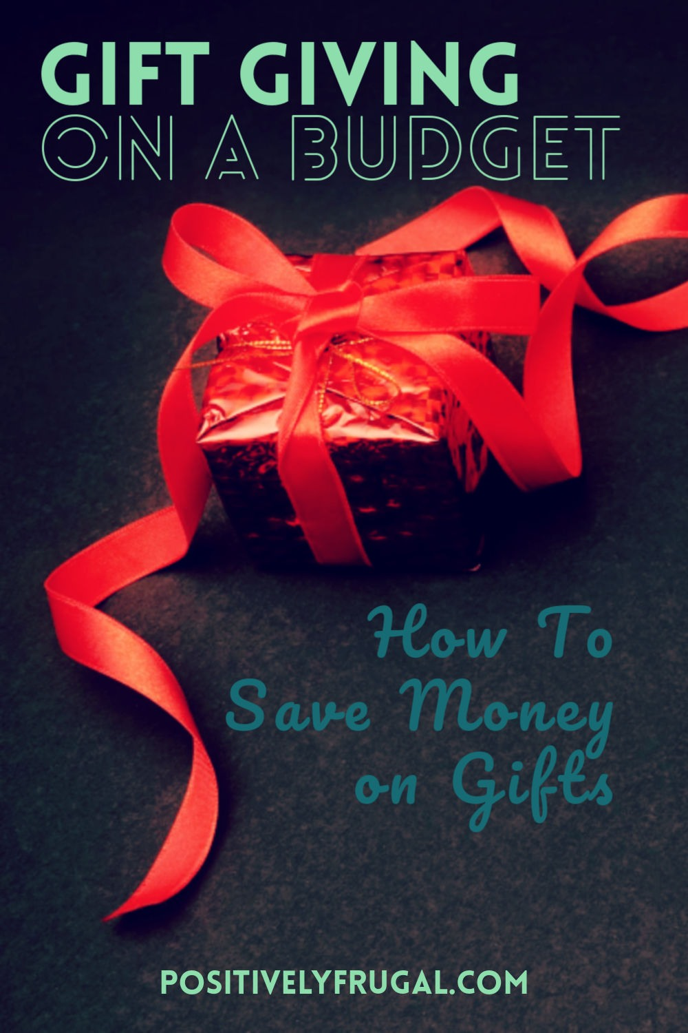Gift Giving on a Budget by PositivelyFrugal.com