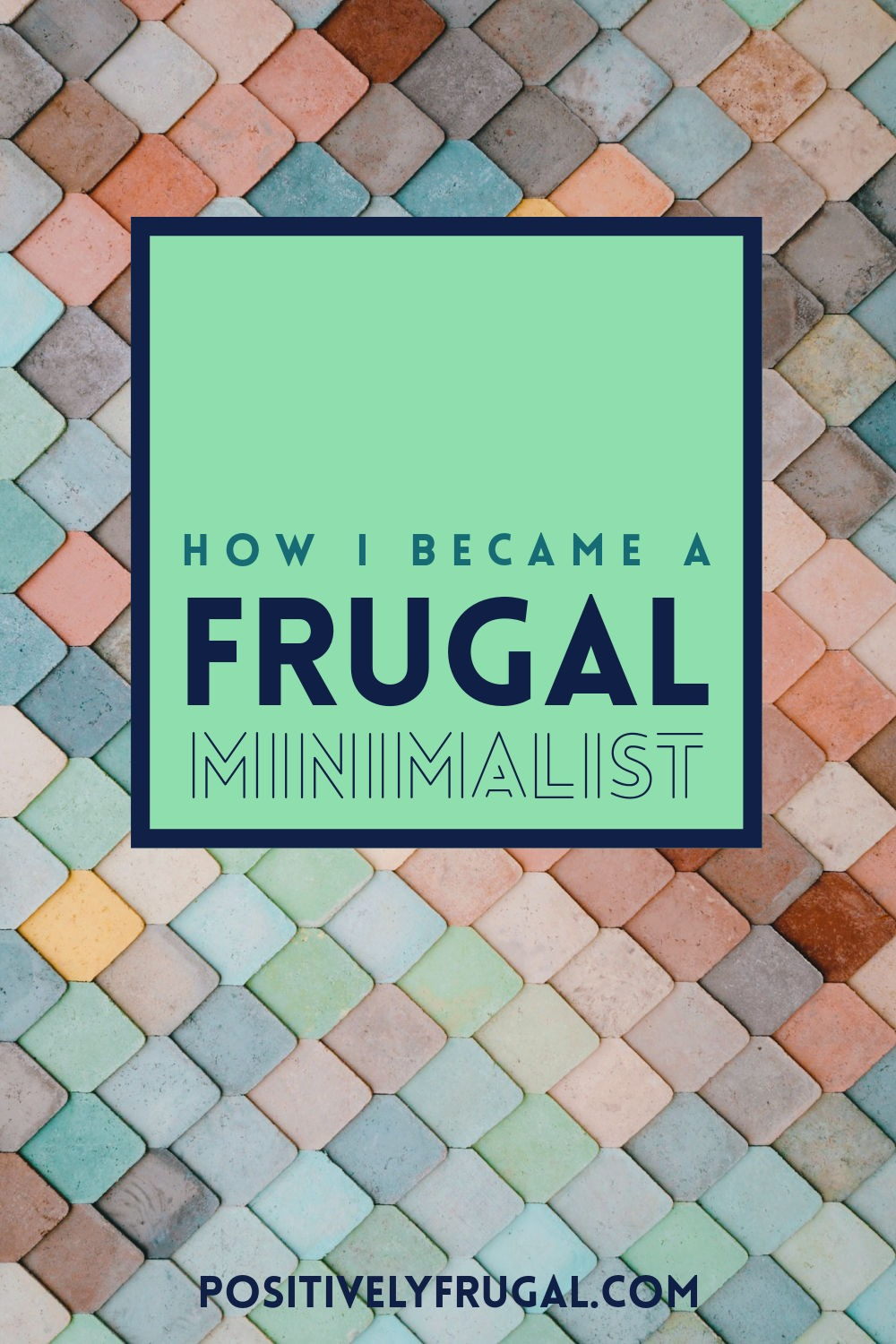 How I Became a Frugal Minimalist by PositivelyFrugal.com