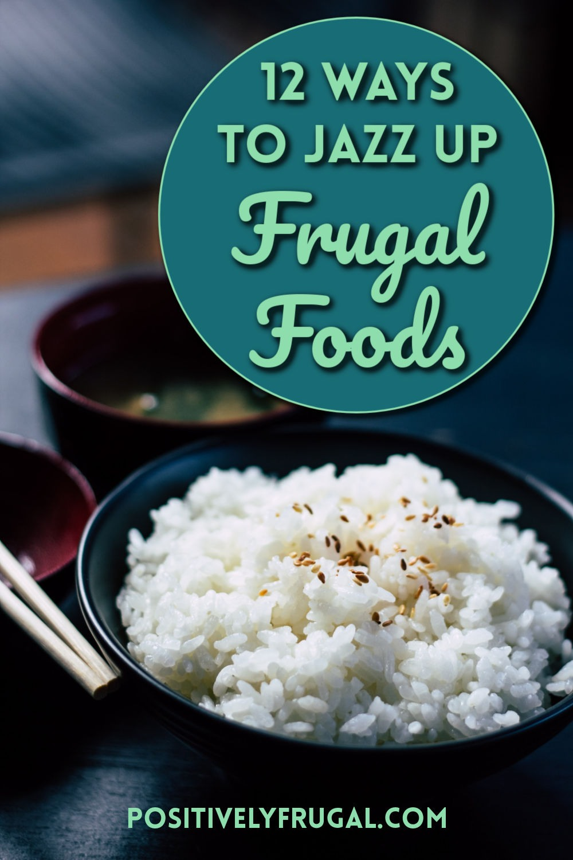 Jazz Up Frugal Foods by PositivelyFrugal.com