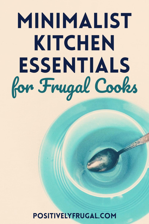 Minimalist Kitchen Essentials by PositivelyFrugal.com