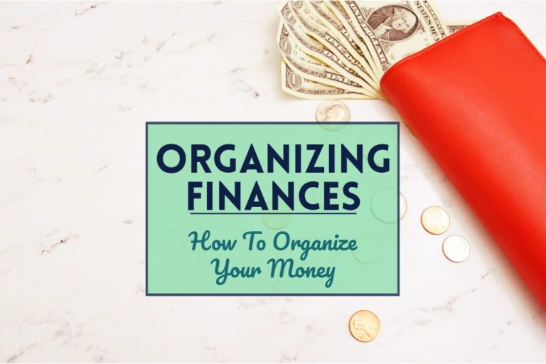 Read more about the article Organizing Finances: How To Organize Your Money