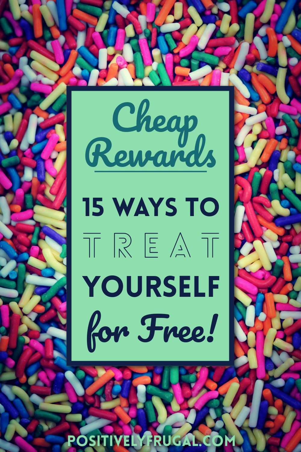 Ways to Treat Yourself for Free Cheap Rewards by PositivelyFrugal.com