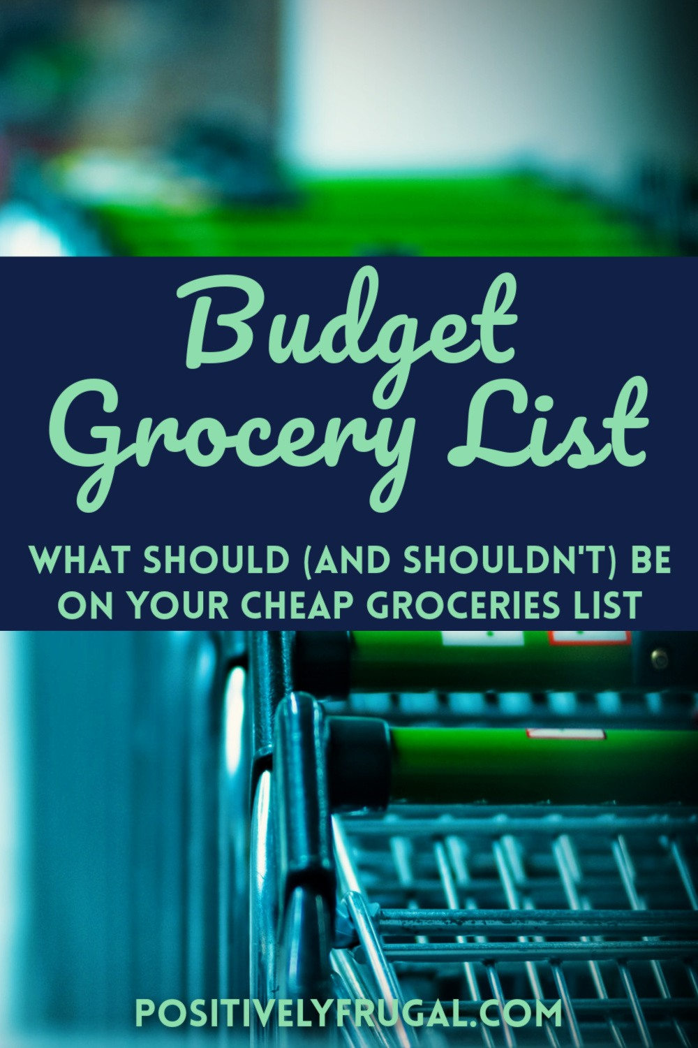 A Budget Grocery List by PositivelyFrugal.com