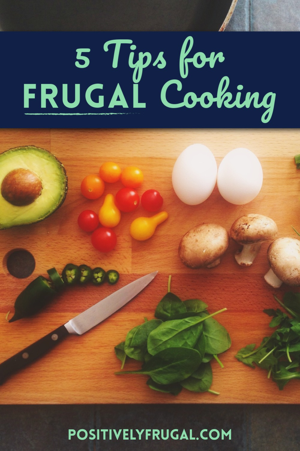 Best Tips for Frugal Cooking by PositivelyFrugal.com