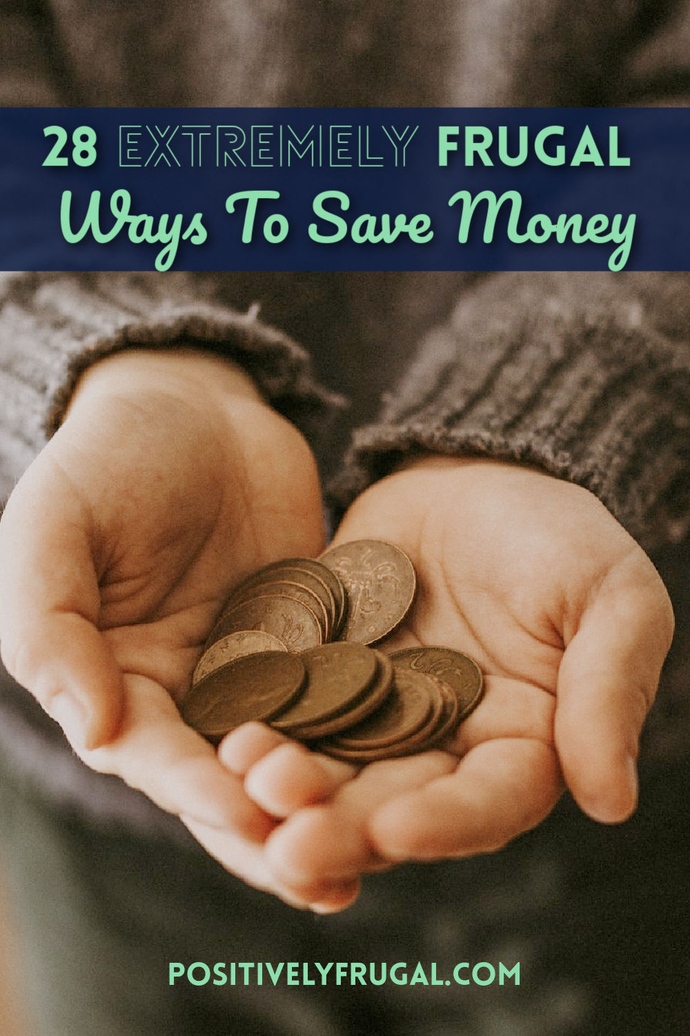28 Extremely Frugal Ways To Save Money by PositivelyFrugal.com