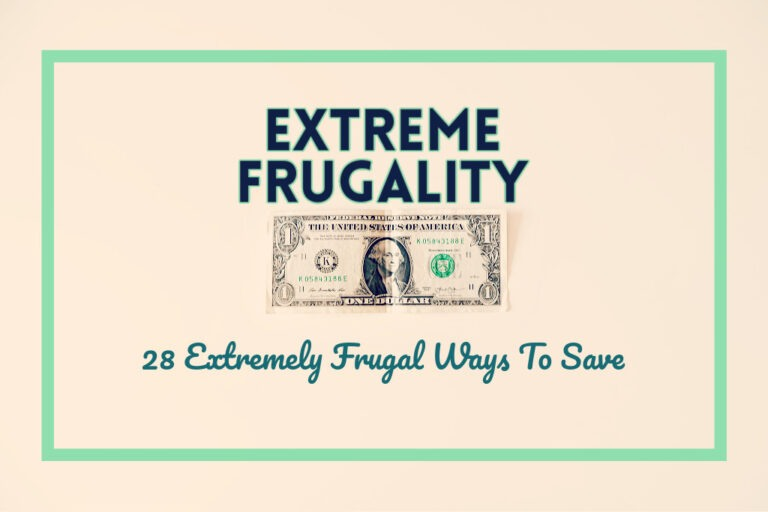 Read more about the article Extreme Frugality: 28 Extremely Frugal Ways To Save