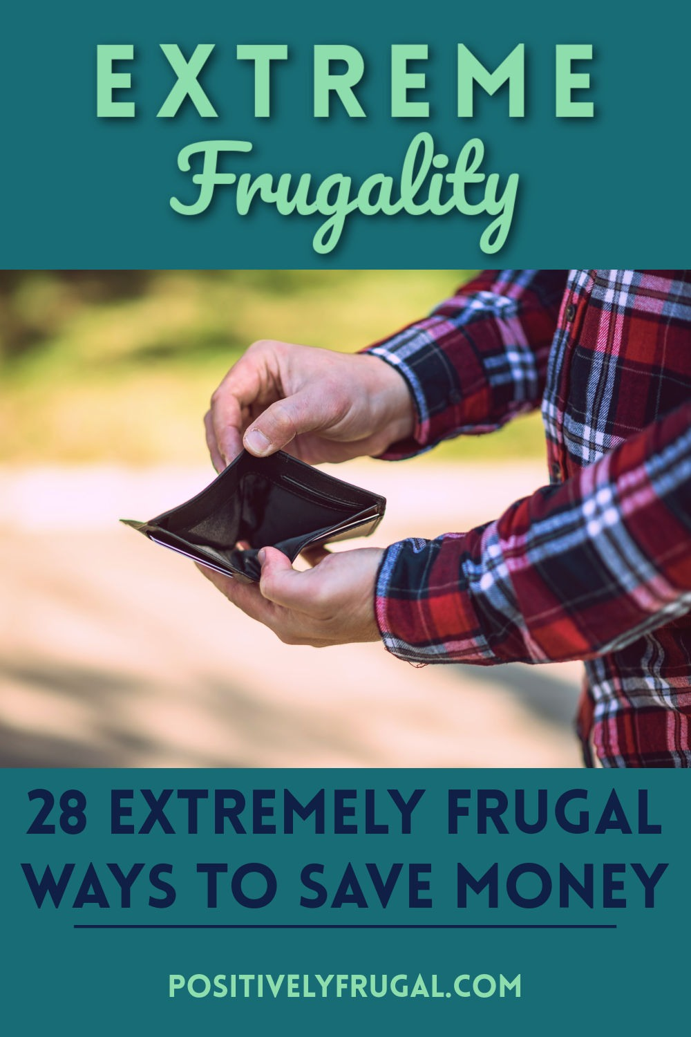 Extreme Frugality by PositivelyFrugal.com