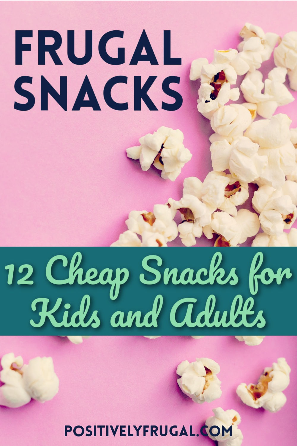 Frugal Snacks Cheap Snacks for Kids and Adults by PositivelyFrugal.com